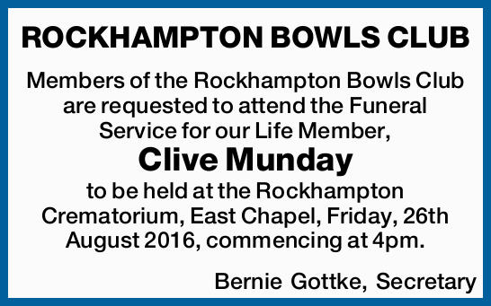 Members of the Rockhampton Bowls Club are requested to attend the Funeral Service for our L...