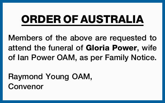 Members of the above are requested to attend the funeral of Gloria Power, wife of Ian Power...