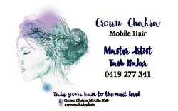 Crown Chakra Mobile Hair Master Artist Tash Baker 0419 277 341 Take your hair to the next level Crow...