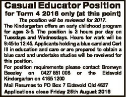 Casual Educator Position for Term 4 2016 only (at this point) The position will be reviewed for 2017...