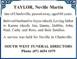 TAYLOR, Neville Martin late of Charleville, passed away, aged 88 years. Beloved husband to Joyce (de...