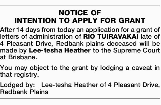 After 14 days from today an application for a grant of letters of administration of RIO TUI...