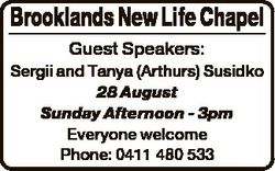Brooklands New Life Chapel Guest Speakers: Sergii and Tanya (Arthurs) Susidko 28 August Sunday After...