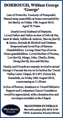 DORROUGH, William George `George' Late of Pottsville. Formerly of Pumpenbil. Passed away peacefu...