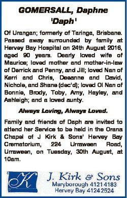 GOMERSALL, Daphne 'Daph' Of Urangan; formerly of Taringa, Brisbane. Passed away surrounded b...