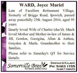WARD, Joyce Muriel Late of Fassifern Retirement Village, formerly of Briggs Road, Ipswich, passed aw...