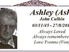 Ashley (Ash) John Culkin 03/11/45 - 27/8/2011 Always Loved Always remembered Love Yvonne (Von)