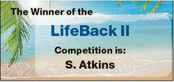 The Winner of the LifeBack II Competition is: S. Atkins