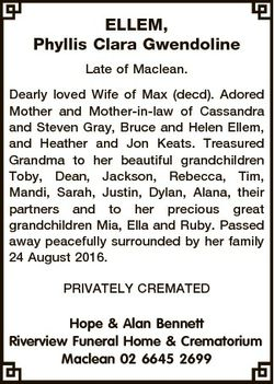 ELLEM, Phyllis Clara Gwendoline Late of Maclean. Dearly loved Wife of Max (decd). Adored Mother and...