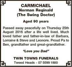 CARMICHAEL Norman Reginald (The Swing Doctor) Aged 90 years Passed away peacefully on Thursday 25th...