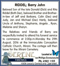 RIDDEL; Barry John Beloved Son of the late Donald (Dick) and Rita Riddel (Both Dec), beloved Brother...