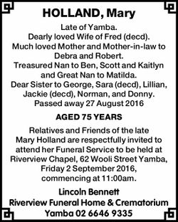 HOLLAND, Mary   Late of Yamba.   Dearly loved Wife of Fred (decd). Much loved Mother and...