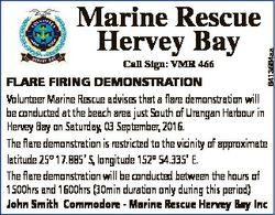 R V E Y B AY Call Sign: VMR 466 6413564aa HE Marine Rescue Hervey Bay FLARE FIRING DEMONSTRATION Vol...
