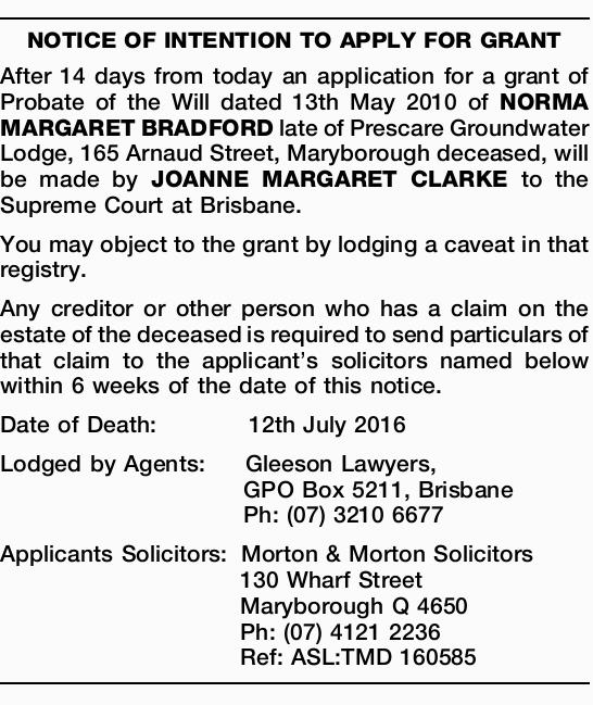 After 14 days from today an application for a grant of Probate of the Will dated 13th May 2...