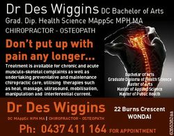Dr Des Wiggins DC Bachelor of Arts Grad. Dip. Health Science MAppSc MPH MA CHIROPRACTOR - OSTEOPATH...
