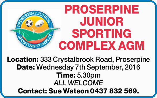 PROSERPINE JUNIOR SPORTING COMPLEX AGM Location: 333 Crystalbrook Road, Proserpine Date: Wednesda...
