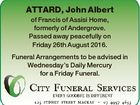 ATTARD, John Albert of Francis of Assisi Home, formerly of Andergrove. Passed away peacefully on Friday 26th August 2016. Funeral Arrangements to be advised in Wednesday's Daily Mercury for a Friday Funeral.