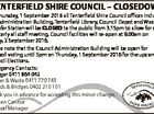 TENTERFIELD SHIRE COUNCIL - CLOSEDOWN 6420891aa On Thursday, 1 September 2016 all Tenterfield Shire Council offices including the Administration Building, Tenterfield Library, Council Depot and Waste Transfer Station will be CLOSED to the public from 3.15pm to allow for our quarterly all staff meeting. Council facilities will re-open at 9 ...