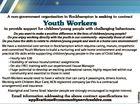 A non-government organisation in Rockhampton is seeking to contract Youth Workers to provide support for children/young people with challenging behaviours. Email information addressing the above contract specifications to: applications@communityserviceshire.com 6158387aa Do you want to make a positive difference in the lives of children/young people? Do you ...