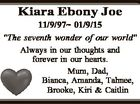 """Kiara Ebony Joe 11/9/97 01/9/15 """"The seventh wonder of our world"""" Always in our thoughts and forever in our hearts. Mum, Dad, Bianca, Amanda, Tahnee, Brooke, Kiri & Caitlin"""