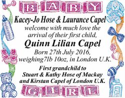 Kacey-Jo Hose & Laurance Capel welcome with much love the arrival of their first child, Quinn...