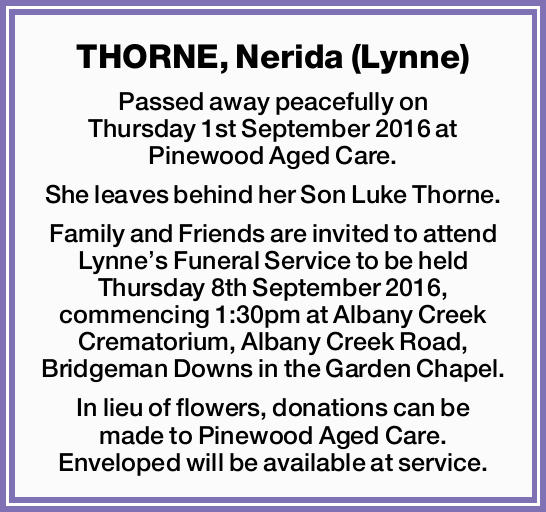 Passed away peacefully on Thursday 1st September 2016 at Pinewood Aged Care.   She leaves beh...