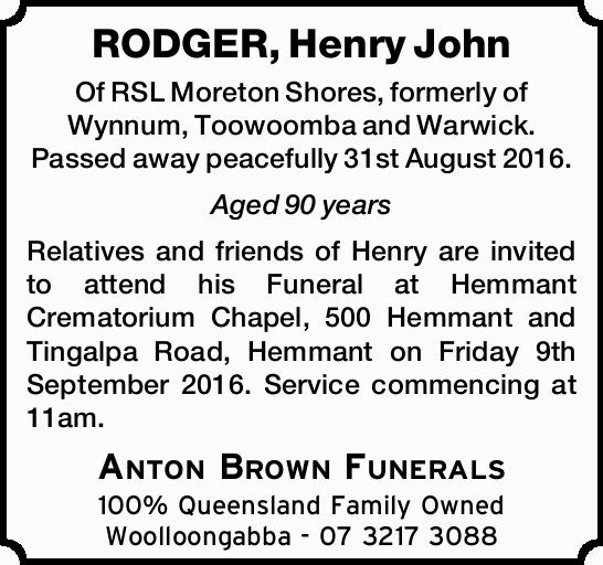 Of RSL Moreton Shores, formerly of Wynnum, Toowoomba and Warwick. Passed away peacefully 31st Aug...