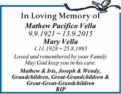 In Loving Memory of Mathew Pacifico Vella 9.9.1921 ~ 13.9.2015 Mary Vella 1.11.1928 ~ 25.8.1995 L...