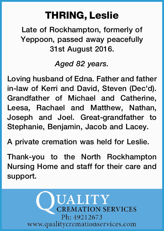 Late of Rockhampton, formerly of Yeppoon, passed away peacefully 31st August 2016. Aged 82 years....