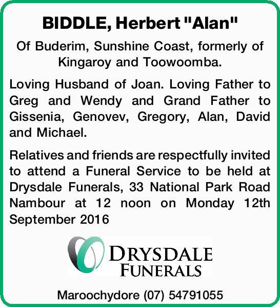 Of Buderim, Sunshine Coast, formerly of Kingaroy and Toowoomba. Loving Husband of Joan. Loving Fa...