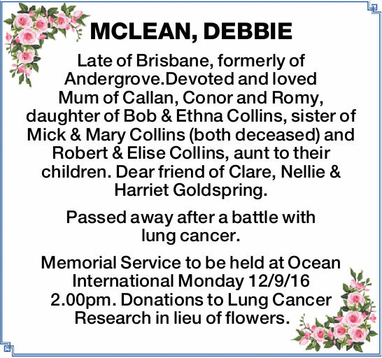 Late of Brisbane, formerly of Andergrove.Devoted and loved Mum of Callan, Conor and Romy, d...