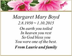 Margaret Mary Boyd 2.8.1950 ~ 1.10.2015 On earth you toiled In heaven you rest So God bless you Y...