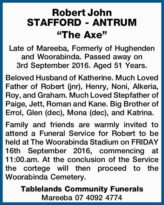 Late of Mareeba, Formerly of Hughenden and Woorabinda. Passed away on 3rd September 2016. Aged 51...