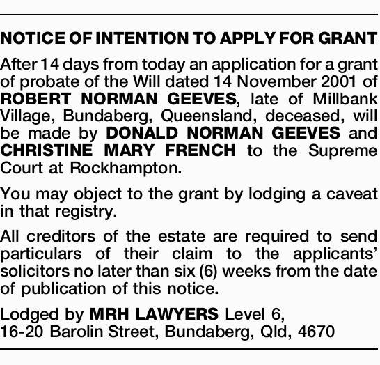 After 14 days from today an application for a grant of probate of the Will dated 14 November 2001...