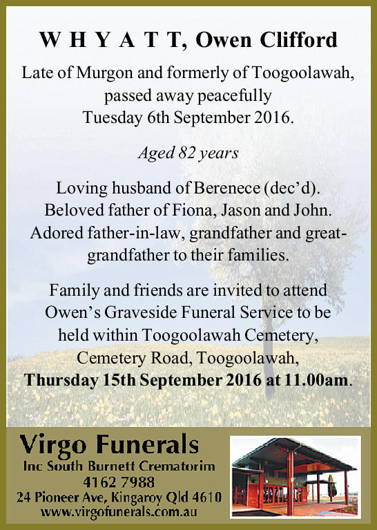 Late of Murgon and formerly of Toogoolawah, passed away peacefully Tuesday 6th September 2016.