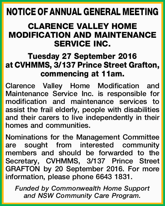 NOTICE OF ANNUAL GENERAL MEETING CLARENCE VALLEY HOME MODIFICATION AND MAINTENANCE SERVICE INC. T...