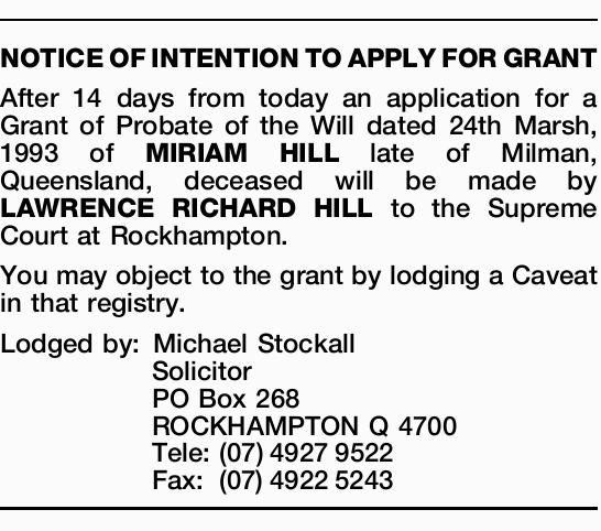 After 14 days from today an application for a Grant of Probate of the Will dated 24th Marsh, 1993...