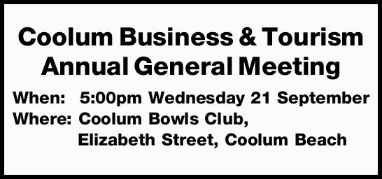 Coolum Business & Tourism Annual General Meeting    When: 5:00pm Wednesday 21 September ...