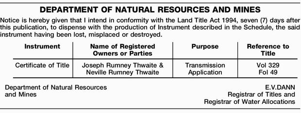 Notice is hereby given that I intend in conformity with the Land Title Act 1994, seven (7)...