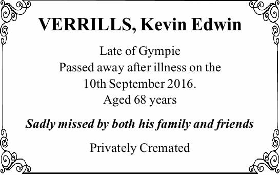Late of Gympie Passed away after illness on the 10th September 2016.   Aged 68 years   Sa...