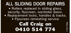 Call Craig on 0410 514 774 * Rollers replaced in sliding glass, security, flyscreen, wardrobe d...