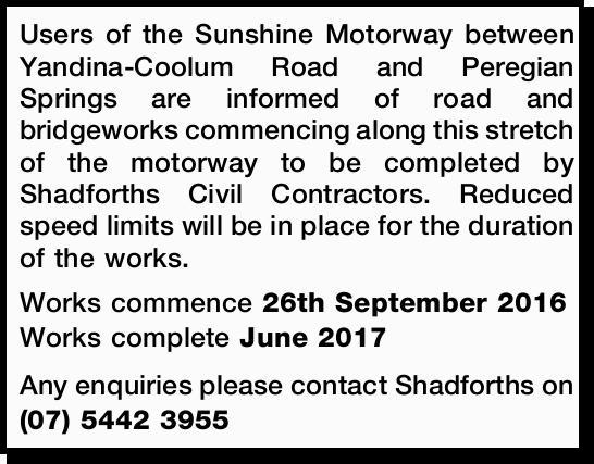 Users of the Sunshine Motorway between Yandina-Coolum Road and Peregian Springs are informed of r...