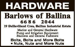 HARDWARE Barlows of Ballina 66 8 6 2044 19 DeHavilland Cres, Ballina Industrial Estate Estate Marine...