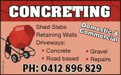5949442ab CONCRETING Dom Shed Slabs Com estic & merc Retaining Walls ial Driveways: * Concrete *...