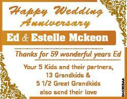 Happy Wedding Anniversary Ed & Estelle Mckeon Your 5 Kids and their partners, 13 Grandkids &...