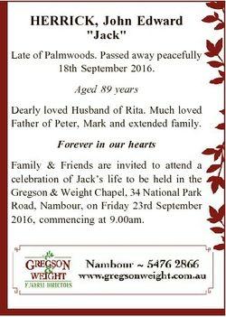 "HERRICK, John Edward ""Jack"" Late of Palmwoods. Passed away peacefully 18th September 2016...."