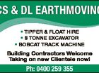 * TIPPER & FLOAT HIRE * 8 TONNE EXCAVATOR * BOBCAT TRACK MACHINE Building Contractors Welcome Taking on new Clientele now! Ph: 0400 259 355 6390829ab CS & DL EARTHMOVING