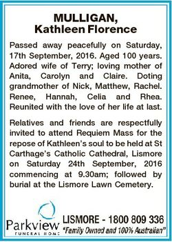 MULLIGAN, Kathleen Florence Passed away peacefully on Saturday, 17th September, 2016. Aged 100 years...