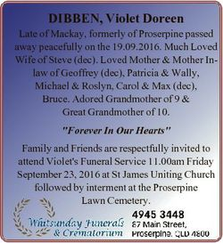 DIBBEN, Violet Doreen Late of Mackay, formerly of Proserpine passed away peacefully on the 19.09.201...