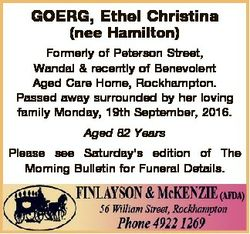 GOERG, Ethel Christina (nee Hamilton) Formerly of Peterson Street, Wandal & recently of Benevole...